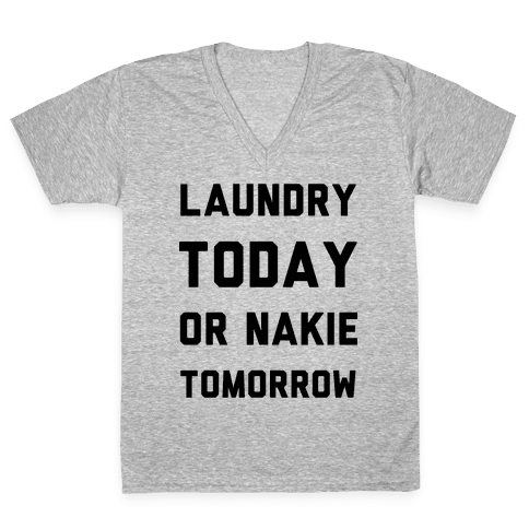 Laundry Today or Nakie Tomorrow