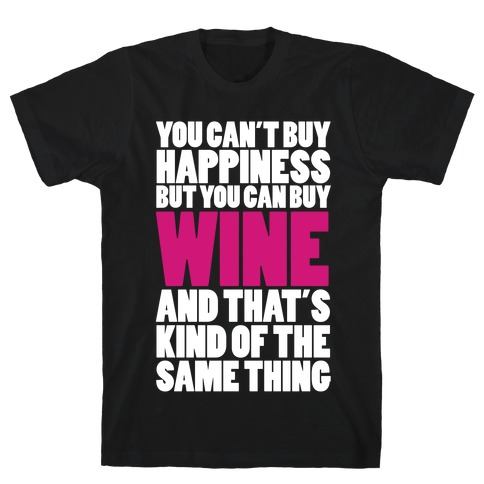 Wine Is My Happiness T-Shirt