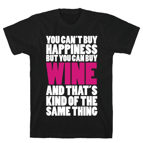 Wine Is My Happiness Mens T-Shirt
