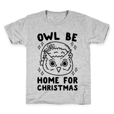Owl Be Home For Christmas Kids T-Shirt