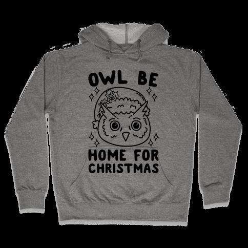 Owl Be Home For Christmas Hooded Sweatshirt