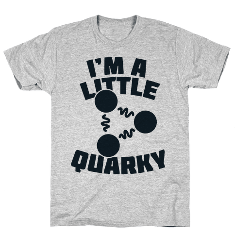 I'm a Little Quarky Mens T-Shirt