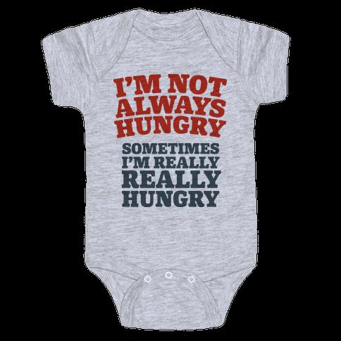 I'm Not Always Hungry Baby Onesy