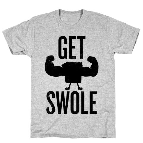 Get Swole Mens T-Shirt