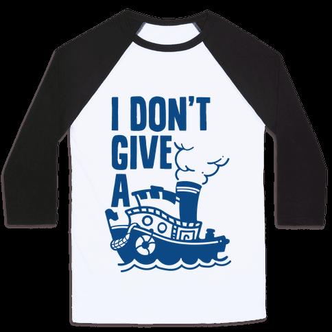 I Don't Give a Ship Baseball Tee