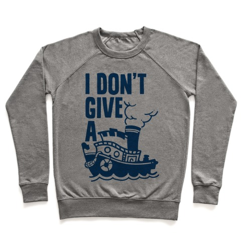 I Don't Give a Ship Pullover