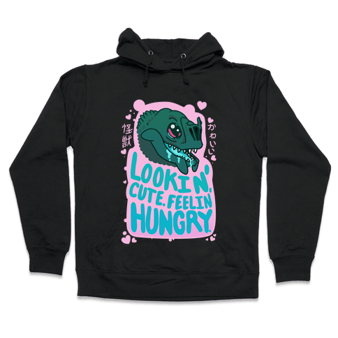 Kawaii Kaiju: Lookin' Cute. Feelin' Hungry. Hooded Sweatshirt