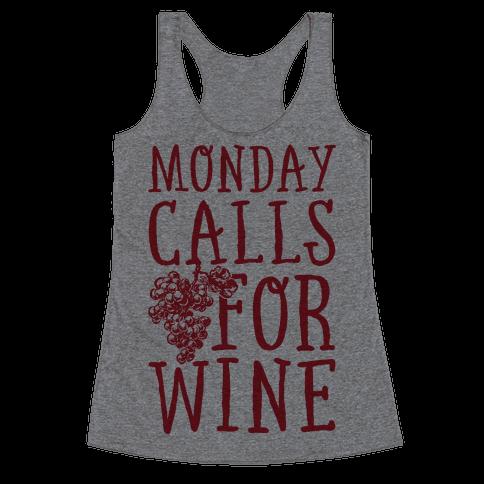 Monday Calls For Wine Racerback Tank Top