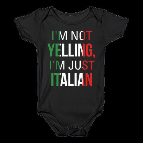 I'm Not Yelling I'm Just Italian Baby Onesy