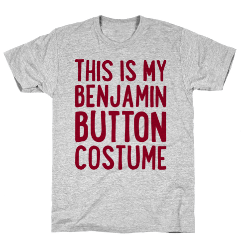 This Is My Benjamin Button Costume Mens T-Shirt