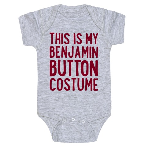 This Is My Benjamin Button Costume Baby Onesy