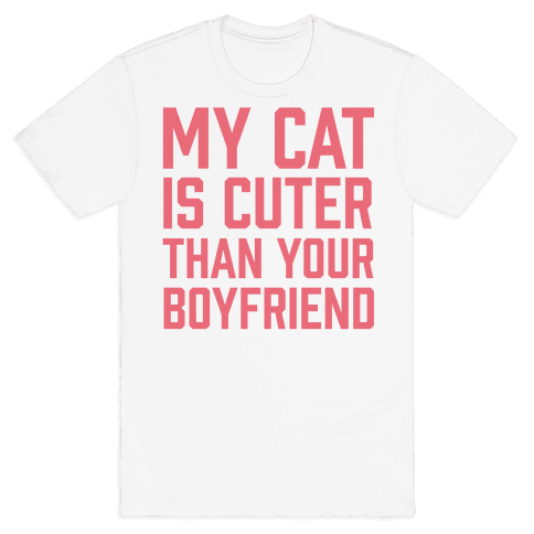My Cat Is Cuter Than Your Boyfriend Mens T-Shirt