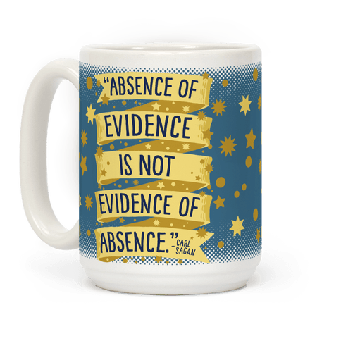 Absence Of Evidence Is Not Evidence Of Absence