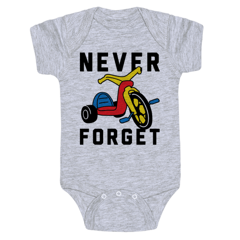 Never Forget Big Wheel Baby Onesy