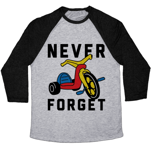 Never Forget Big Wheel Baseball Tee