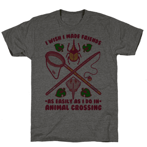 I Wish I Made Friends As Easily As I Do In Animal Crossing Mens T-Shirt