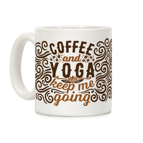 Coffee And Yoga Keep Me Going Coffee Mug