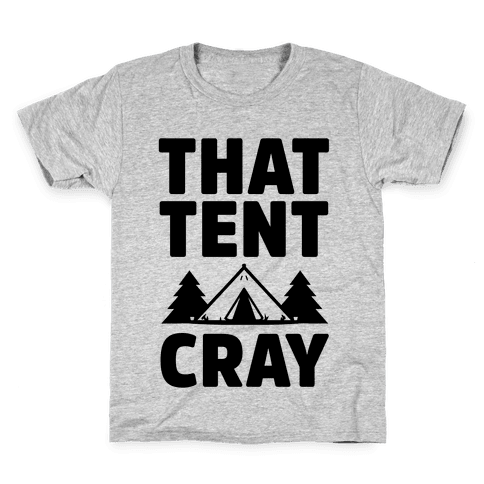 That Tent Cray Kids T-Shirt