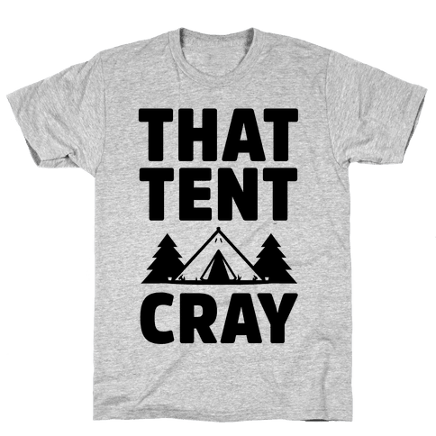 That Tent Cray Mens T-Shirt