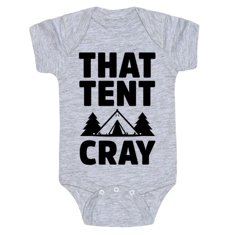 That Tent Cray Baby Onesy