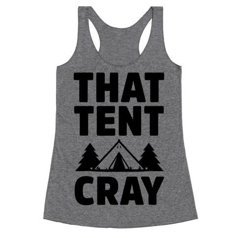 That Tent Cray Racerback Tank Top