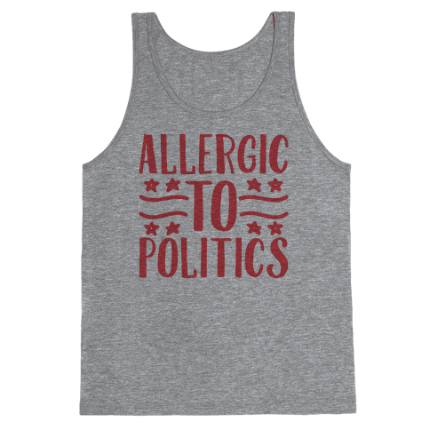 Allergic To Politics Tank Top
