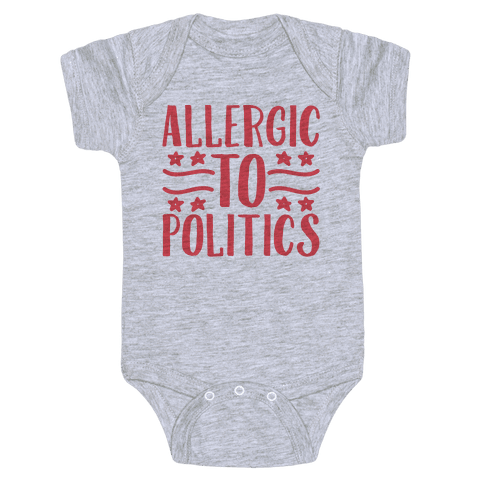 Allergic To Politics Baby Onesy