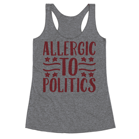 Allergic To Politics Racerback Tank Top
