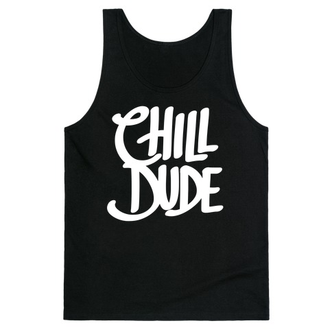 Chill Dude Tank Top