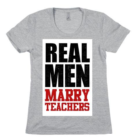 Real Men Marry Teachers Womens T-Shirt