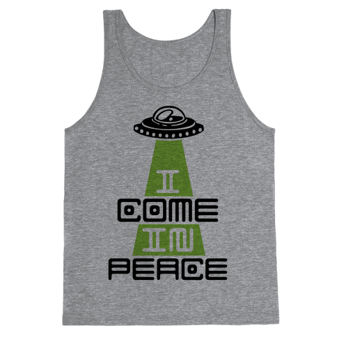 I Come In Peace Tank Top