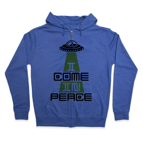 I Come In Peace Zip Hoodie