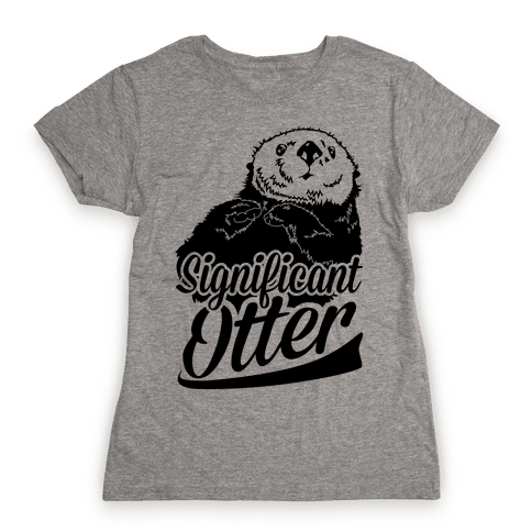 Significant Otter Womens T-Shirt