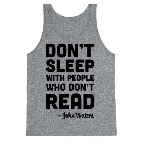 Don't Sleep With People Who Don't Read Tank Top