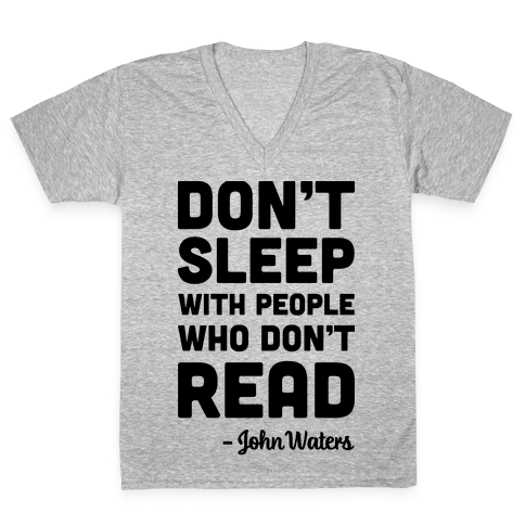 Don't Sleep With People Who Don't Read V-Neck Tee Shirt