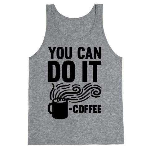 You Can Do It - Coffee Tank Top