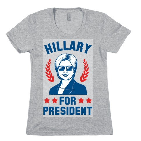 Hillary for President Womens T-Shirt