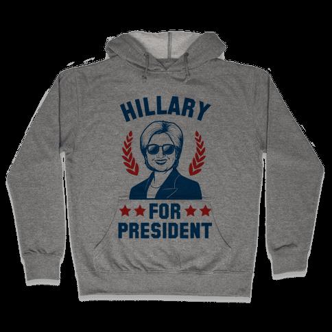 Hillary for President Hooded Sweatshirt