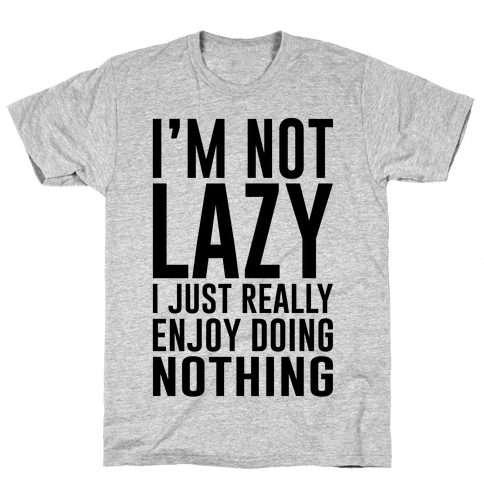 I Really Enjoy Doing Nothing Mens T-Shirt