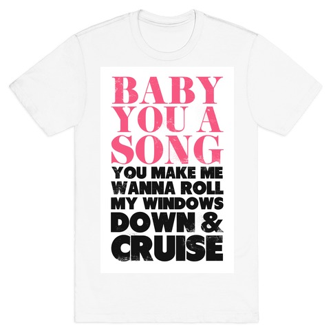 Baby You a Song (Cruise) T-Shirt