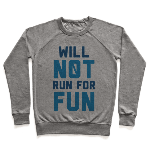 Will Not Run for Fun Pullover