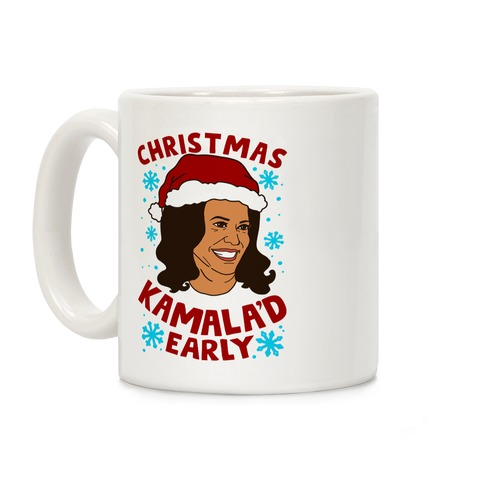 Christmas Kamala'd Early Coffee Mug
