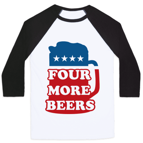 Four More Beerz Baseball Tee