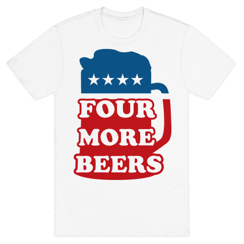 Four More Beerz Mens T-Shirt