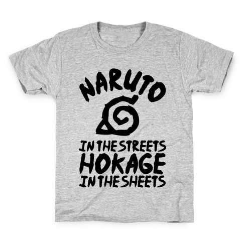 Naruto in the Streets Hokage in the Sheets Kids T-Shirt