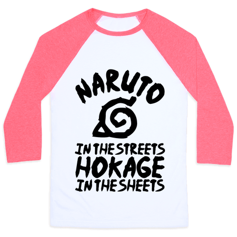Naruto in the Streets Hokage in the Sheets Baseball Tee