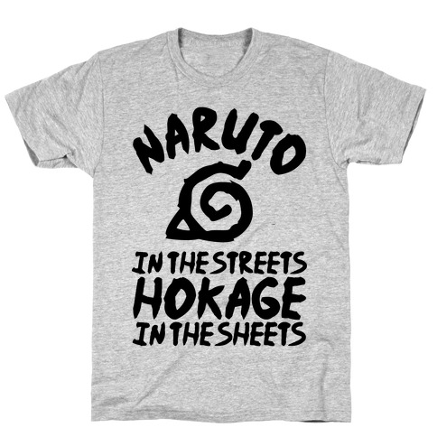 Naruto in the Streets Hokage in the Sheets T-Shirt