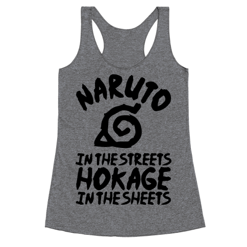 Naruto in the Streets Hokage in the Sheets Racerback Tank Top
