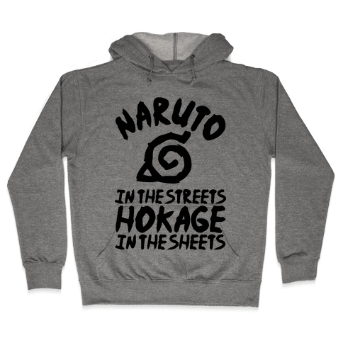 Naruto in the Streets Hokage in the Sheets Hooded Sweatshirt
