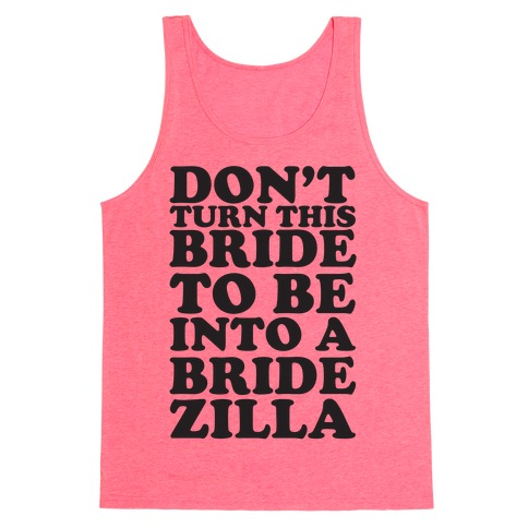 Don't Turn This Bride To Be Into A Bridezilla Tank Top